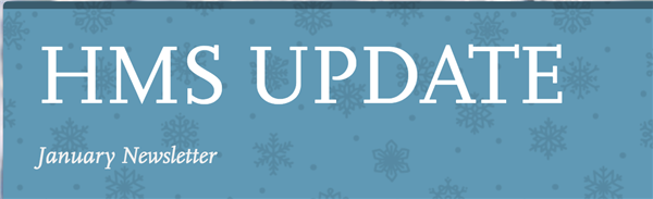 The HMS Update Newsletter:  January